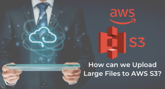 Upload Large Files to AWS S3
