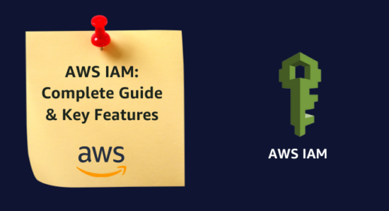 AWS IAM: Complete Guide & Key Features